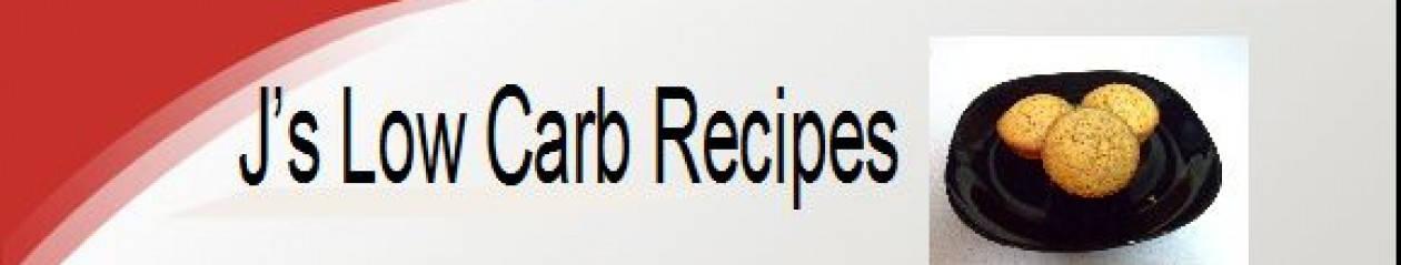 J's Low Carb Recipes